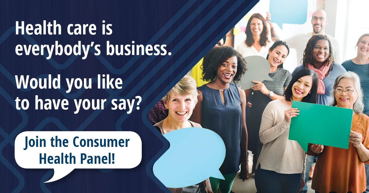 Health care is everybody's business – join the Consumer Health Panel and have your say!